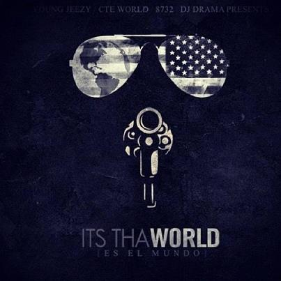 Young jeezy its tha world mixtape