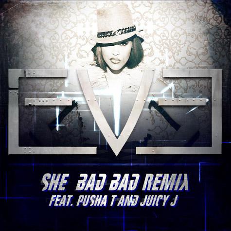 eve-she-bad-bad-remix