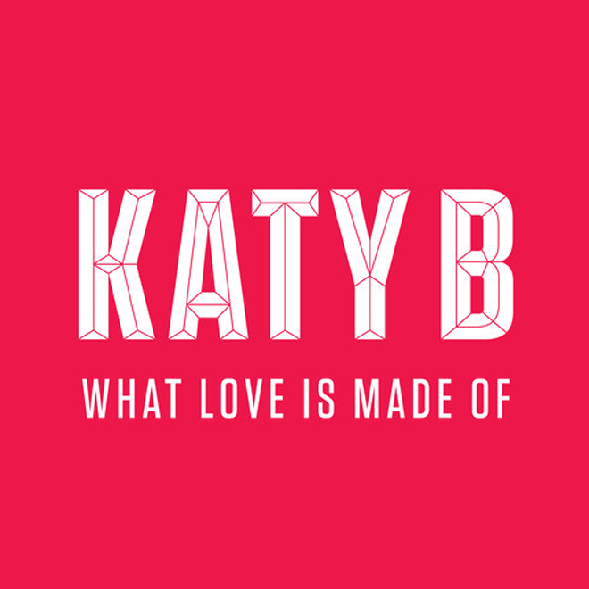katy-b-what-love-is-made-of1