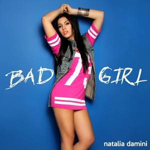natalia-damini-bad-girl