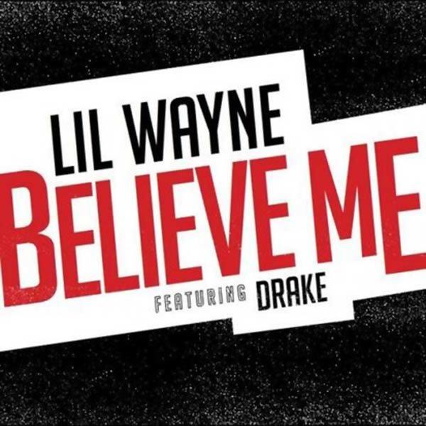 lil wayne drake believe me