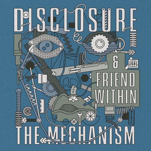 Disclosure-Friend-Within-The-Mechanism da vibe