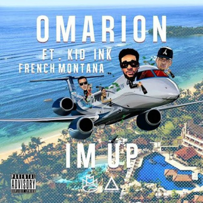 Omarion-featuring-Kid-Ink-and-French-Montana-Im-Up