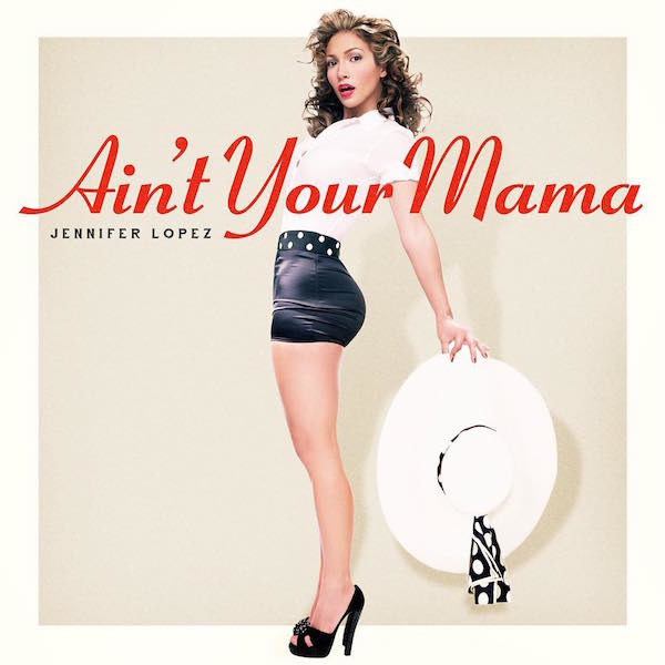 jlo-aint-your-mama-cover-600x600